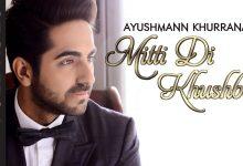 Photo of Mitti Di Khushboo Song Download Pagalworld Ayushmann Khurrana