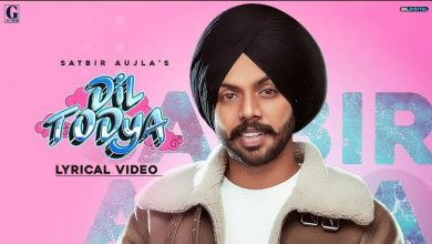 Photo of Dil Todeya Song Download Satveer Ahuja in High Quality Audio Free
