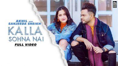 Kalla Sohna Nai Song Download Mp3 Pagalworld