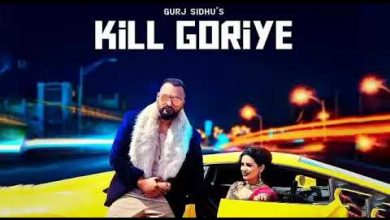 Kill Goriye Gurj Sidhu Song Download Djpunjab