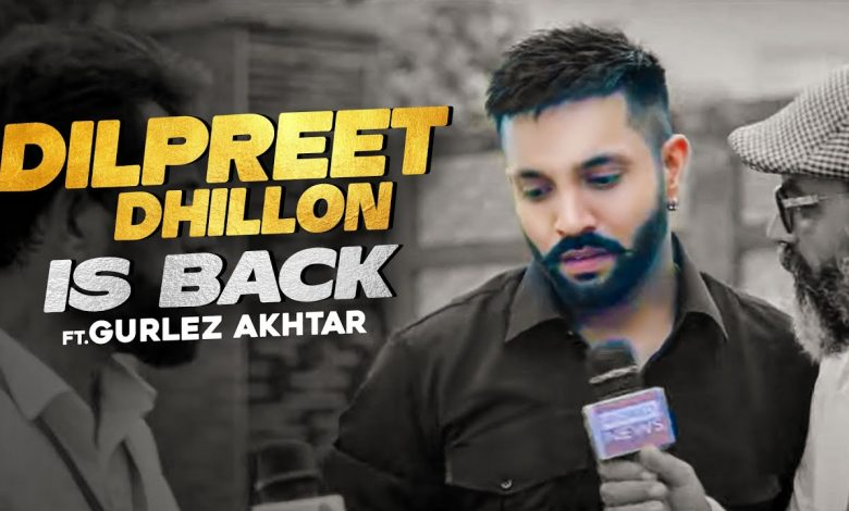 dilpreet dhillon is back new song download