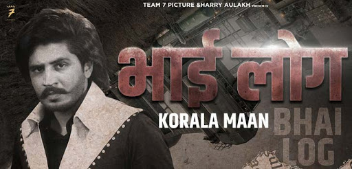 Bhai Log Korala Maan New Song Mp3 Download