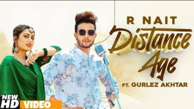 Photo of Distance Age Song Download R Nait & Gurlez Akhtar Full Song