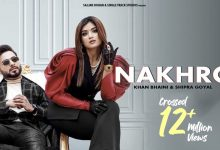 Photo of Nakhro By Khan Bhaini Mp3 Download Djjohal