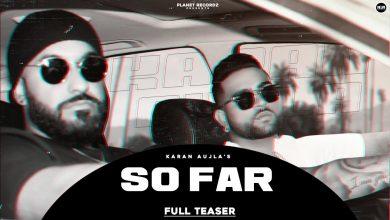 Photo of So Far Song Download Mr Jatt Karan Aujla's New Song