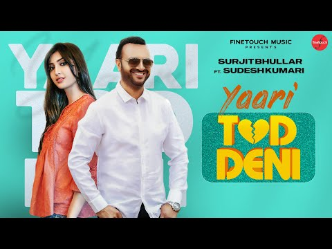 Yaari Tod Deni Surjit Bhullar Song Download Mp3