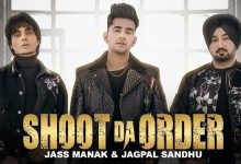 Photo of Shoot Da Order Song Download Mp3 Jass Manak Jagpal Sandhu