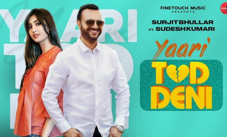 yaari tod deni song download mp3