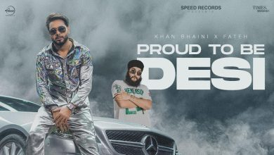 Photo of Proud To Be Desi Song Download Mp3| Khan Bhaini | Fateh Doe