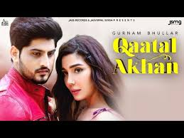 Photo of Qaatal Akhan Song Download Pagalworld Gurnam Bhullar Mp3 Song