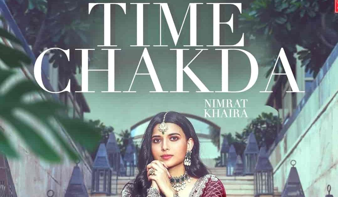 time chakda nimrat khaira song download mp3