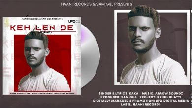 Photo of Keh Lain De By Kaka Mp3 Song Download in High Quality Audio
