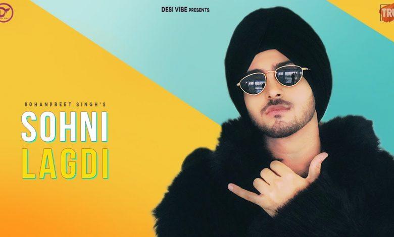 Sohni Lagdi Rohanpreet Singh Mp3 Download