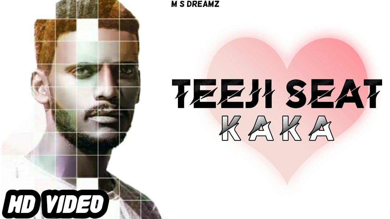 teeji seat by kaka mp3 song download