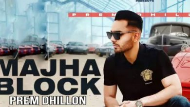 Photo of Majha Block Mp3 Download Prem Dhillon Latest Punjabi Song Free
