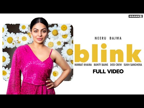 Blink Song Download By Neeru Bajwa Nimrat Khaira Full Mp3 Song