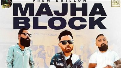 Photo of Majha Block Prem Dhillon Mp3 Download Sab B Full Song Free
