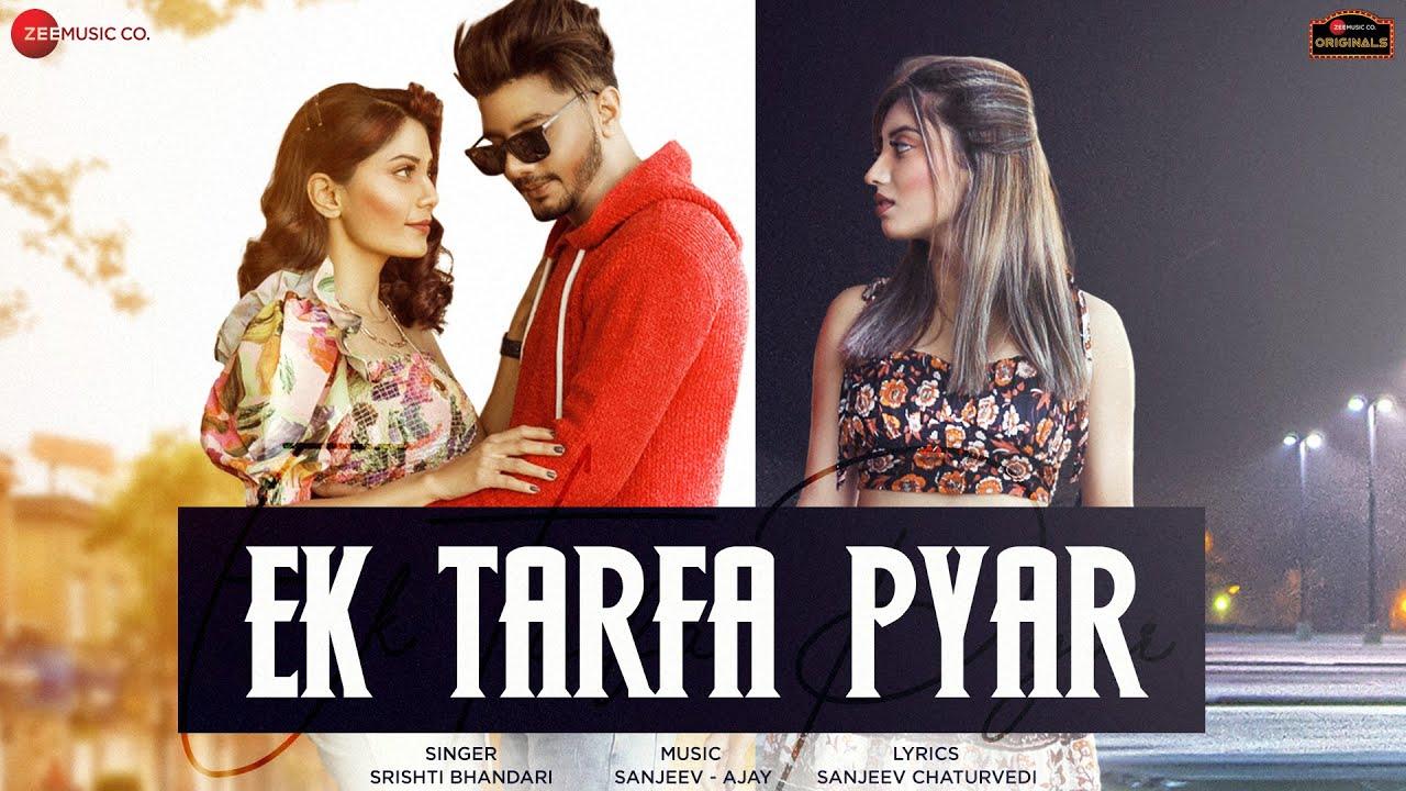Ek Tarfa Hai Mera Pyar Oye Mp3 Song Download