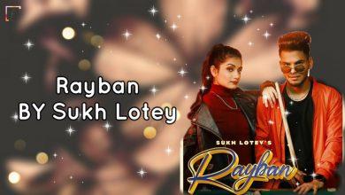 ray ban sukh lotey mp3 download