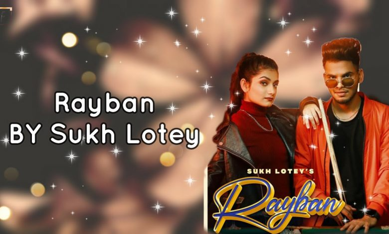 ray ban sukh lotey mp3 download