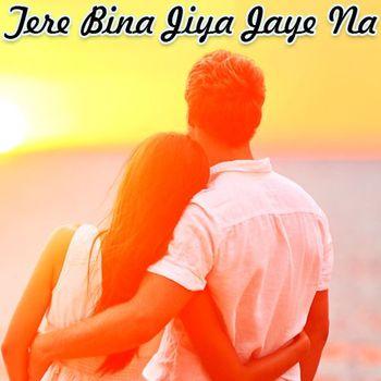 tere bina jiya jaye na mp3 song download