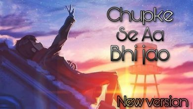 chupke se aa bhi jao mp3 download