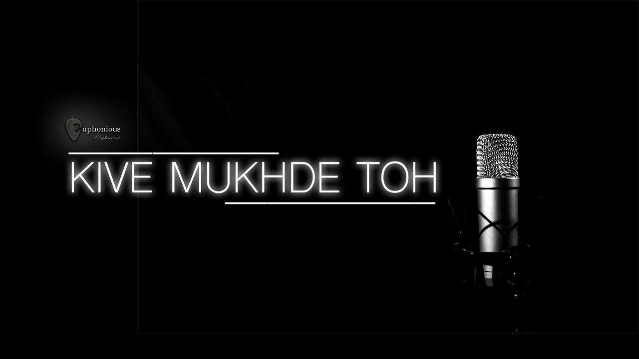 Kive Mukhde to Nazra Hatawa Mp3 Download