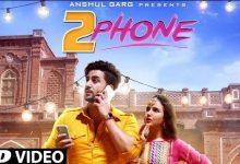 2 Phone Neha Kakkar Song Download