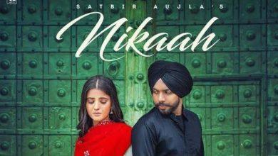Nikaah Satbir Aujla Song Download